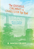 The Louisville, Cincinnati & Charleston Rail Road Cover