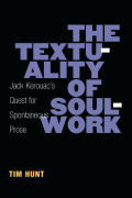 The Textuality of Soulwork: Jack Kerouac's Quest for Spontaneous Prose