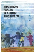 Understanding and Addressing Girls' Aggressive Behaviour Problems Cover