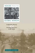 Voices from the Global Margin: Confronting Poverty and Inventing New Lives in the Andes