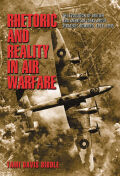 Rhetoric and Reality in Air Warfare Cover