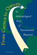 From Cuenca to Queens: An Anthropological Story of Transnational Migration