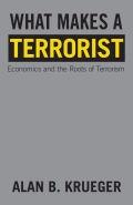 What Makes a Terrorist: Economics and the Roots of Terrorism