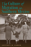 The Culture of Migration in Southern Mexico