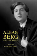 Alban Berg and His World Cover