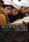 Schooling Islam: The Culture and Politics of Modern Muslim Education