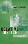 Relative Justice: Cultural Diversity, Free Will, and Moral Responsibility