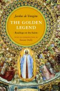 The Golden Legend: Readings on the Saints