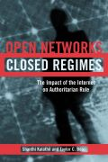 Open Networks, Closed Regimes: The Impact of the Internet on Authoritarian Rule