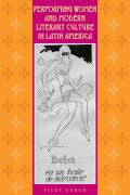 Performing Women and Modern Literary Culture in Latin America