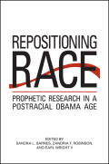 Repositioning Race: Prophetic Research in a Postracial Obama Age