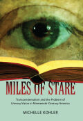 Miles of Stare: Transcendentalism and the Problem of Literary Vision in Nineteenth-Century America