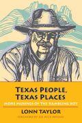 Texas People, Texas Places: More Musings of the Rambling Boy