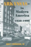 Arkansas in Modern America, 1930–1999 Cover