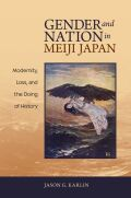 Gender and Nation in Meiji Japan Cover