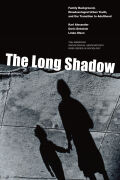 Long Shadow, The: Family Background, Disadvantaged Urban Youth, and the Transition to Adulthood