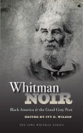Whitman Noir: Black America and the Good Gray Poet
