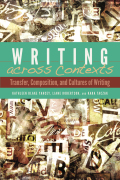 Writing across Contexts: Transfer, Composition, and Cultures of Writing