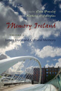 Memory Ireland: James Joyce and Cultural Memory, Volume 4