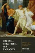 Prudes, Perverts, and Tyrants: Plato's Gorgias and the Politics of Shame