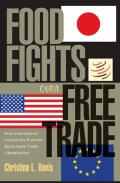 Food Fights over Free Trade