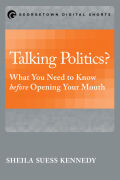Talking Politics?: What You Need to Know before Opening Your Mouth