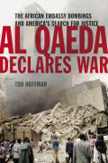 Al Qaeda Declares War: The African Embassy Bombings and America's Search for Justice