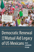 Democratic Renewal and the Mutual Aid Legacy of US Mexicans Cover