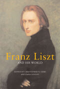 Franz Liszt and His World Cover