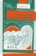 History of the Byzantine Empire, 324–1453, Volume I