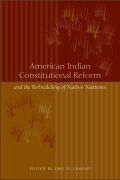 American Indian Constitutional Reform and the Rebuilding of Native Nations Cover