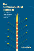 The PerformanceStat Potential: A Leadership Strategy for Producing Results