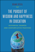 The Pursuit of Wisdom and Happiness in Education cover