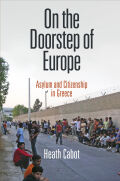 On the Doorstep of Europe: Asylum and Citizenship in Greece