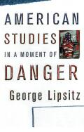 American Studies in a Moment of Danger
