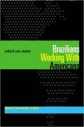 Brazilians Working With Americans/Brasileiros que trabalham com americanos [Portuguese on title page only] Cover