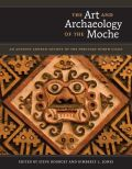 The Art and Archaeology of the Moche Cover