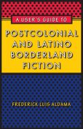 A User's Guide to Postcolonial and Latino Borderland Fiction cover
