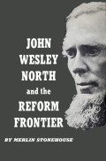 John Wesley North and the Reform Frontier