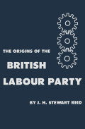The Origins of the British Labour Party