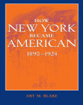 How New York Became American, 1890–1924