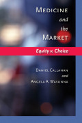 Medicine and the Market: Equity v. Choice