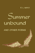 Summer Unbound and Other Poems