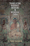 Translating Buddhist Medicine in Medieval China Cover