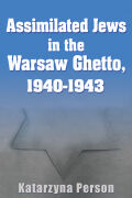 Assimilated Jews in the Warsaw Ghetto, 1940-1943 Cover
