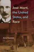 José Martí, the United States, and Race Cover