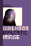 Girlhood and the Plastic Image Cover