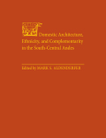 Domestic Architecture, Ethnicity, and Complementarity in the  South-Central Andes Cover