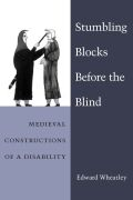 Stumbling Blocks Before the Blind: Medieval Constructions of a Disability