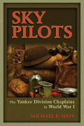 Sky Pilots: The Yankee Division Chaplains in World War I